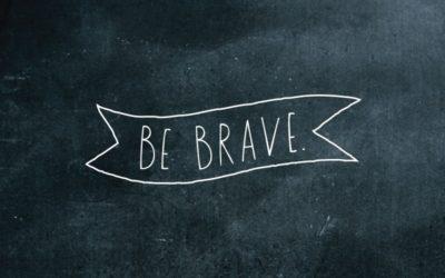 Staying Brave